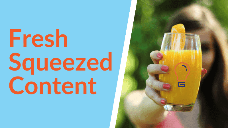 Fresh squeezed content